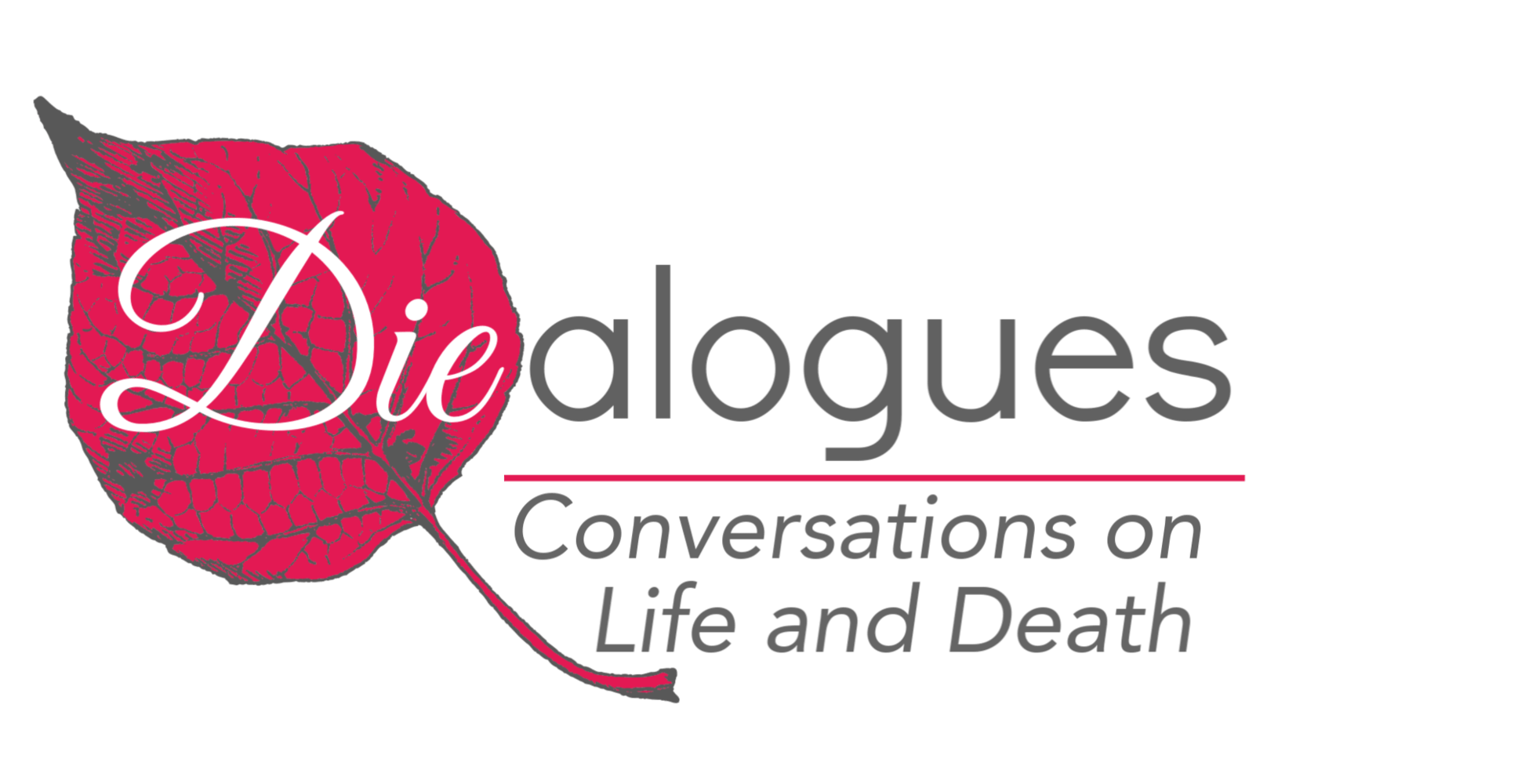 Hospice Northwest Presents Diealogues. Conversations on Life and Death